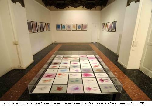 Marilù Eustachio - L'angelo del visibile - veduta della mostra presso La Nuova Pesa, Roma 2010