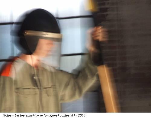 Motus - Let the sunshine in (antigone) contest #1 - 2010