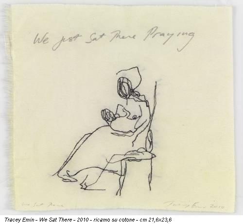 Tracey Emin - We Sat There - 2010 - ricamo su cotone - cm 21,6x23,6