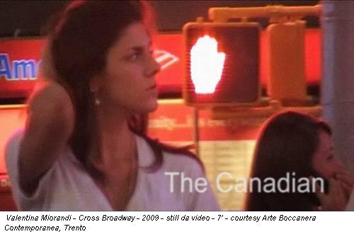 Valentina Miorandi - Cross Broadway - 2009 - still da video - 7' - courtesy Arte Boccanera Contemporanea, Trento