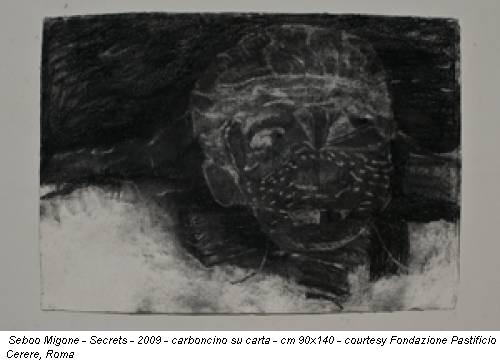 Seboo Migone - Secrets - 2009 - carboncino su carta - cm 90x140 - courtesy Fondazione Pastificio Cerere, Roma