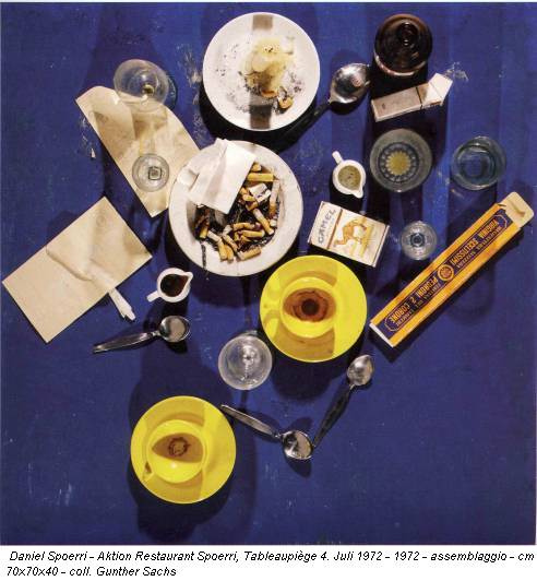 Daniel Spoerri - Aktion Restaurant Spoerri, Tableaupiège 4. Juli 1972 - 1972 - assemblaggio - cm 70x70x40 - coll. Gunther Sachs