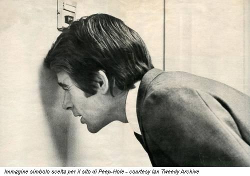 Immagine simbolo scelta per il sito di Peep-Hole - courtesy Ian Tweedy Archive