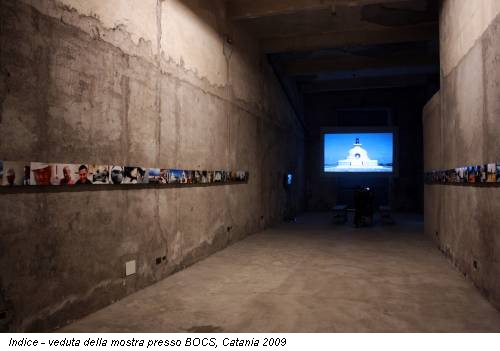 Indice - veduta della mostra presso BOCS, Catania 2009