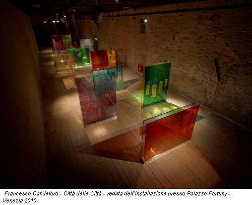 Francesco Candeloro - Città delle Città - veduta dell'installazione presso Palazzo Fortuny - Venezia 2010