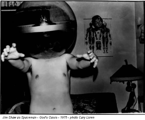 Jim Shaw as Spaceman - God's Oasis - 1975 - photo Cary Loren