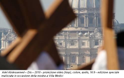 Adel Abdessemed – Dio – 2010 - proiezione video (loop), colore, audio, 16:9 - edizione speciale realizzata in occasione della mostra a Villa Medici