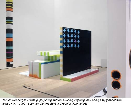 Tobias Rehberger - Cutting, preparing, without missing anything, and being happy about what comes next - 2009 - courtesy Galerie Bärbel Grässlin, Francoforte