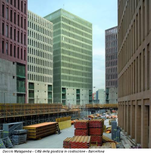 Duccio Malagamba - Città della giustizia in costruzione - Barcellona