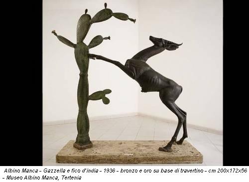 Albino Manca - Gazzella e fico d'india - 1936 - bronzo e oro su base di travertino - cm 200x172x56 - Museo Albino Manca, Tertenia