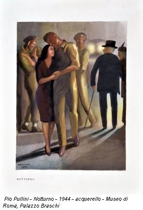 Pio Pullini - Notturno - 1944 - acquerello - Museo di Roma, Palazzo Braschi