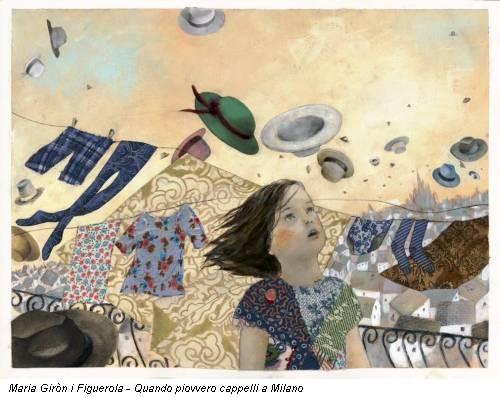 Maria Giròn i Figuerola - Quando piovvero cappelli a Milano
