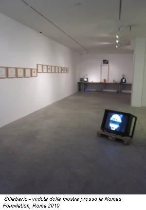 Sillabario - veduta della mostra presso la Nomas Foundation, Roma 2010
