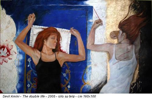 Sevil Amini - The double life - 2008 - olio su tela - cm 160x100