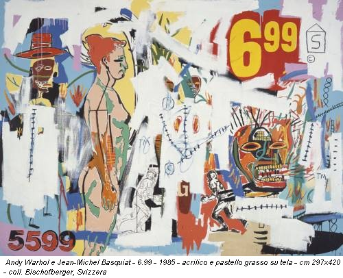 Andy Warhol e Jean-Michel Basquiat - 6.99 - 1985 - acrilico e pastello grasso su tela - cm 297x420 - coll. Bischofberger, Svizzera
