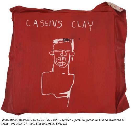 Jean-Michel Basquiat - Cassius Clay - 1982 - acrilico e pastello grasso su tela su tavolozza di legno - cm 106x104 - coll. Bischofberger, Svizzera