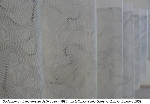 Dadamaino - Il movimento delle cose - 1996 - installazione alla Galleria Spazia, Bologna 2009