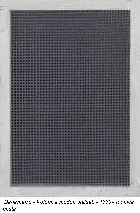 Dadamaino - Volumi a moduli sfalsati - 1960 - tecnica mista