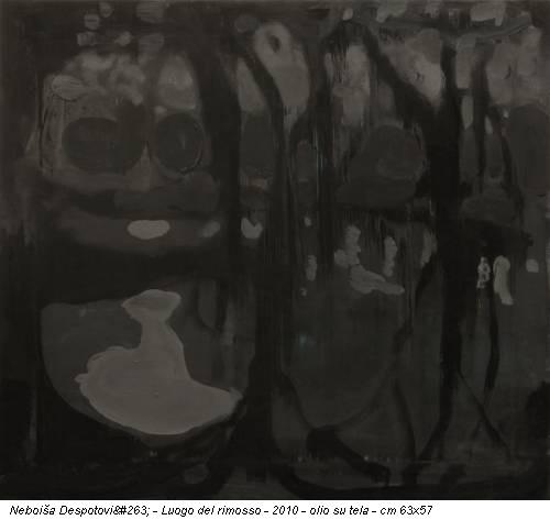 Neboiša Despotović - Luogo del rimosso - 2010 - olio su tela - cm 63x57