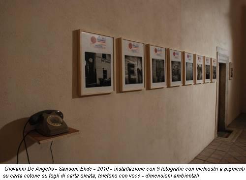 Giovanni De Angelis - Sansoni Elide - 2010 - installazione con 9 fotografie con inchiostri a pigmenti su carta cotone su fogli di carta oleata, telefono con voce - dimensioni ambientali