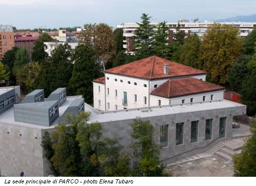 La sede principale di PARCO - photo Elena Tubaro