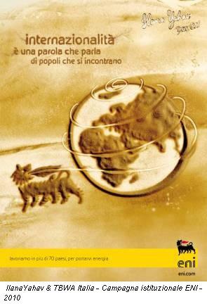 IlanaYahav & TBWA Italia - Campagna istituzionale ENI - 2010