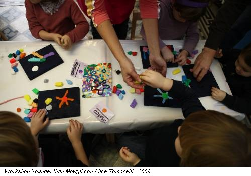Workshop Younger than Mowgli con Alice Tomaselli - 2009