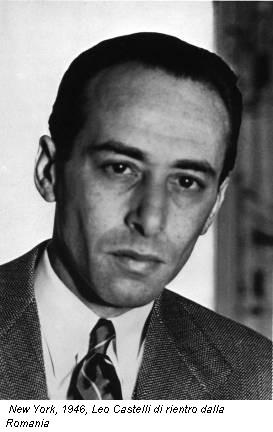 New York, 1946, Leo Castelli di rientro dalla Romania