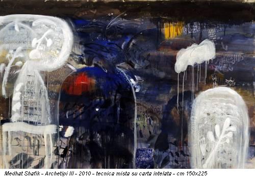 Medhat Shafik - Archetipi III - 2010 - tecnica mista su carta intelata - cm 150x225