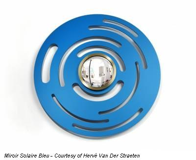 Miroir Solaire Bleu - Courtesy of Hervé Van Der Straeten
