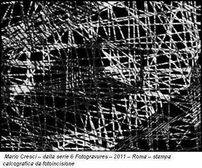 Mario Cresci – dalla serie 6 Fotogravures – 2011 – Roma – stampa calcografica da fotoincisione