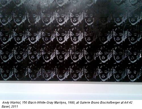 Andy Warhol, 150 Black-White-Gray Marilyns, 1980, at Galerie Bruno Bischofberger at Art 42 Basel, 2011