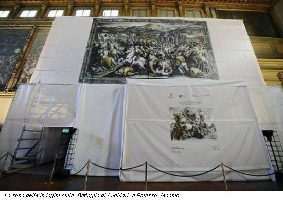 La zona delle indagini sulla -Battaglia di Anghiari- a Palazzo Vecchio