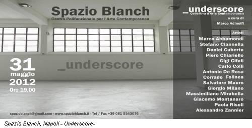 Spazio Blanch, Napoli - Underscore-