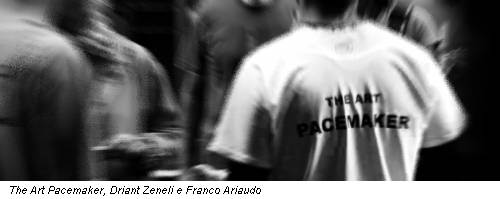 The Art Pacemaker, Driant Zeneli e Franco Ariaudo