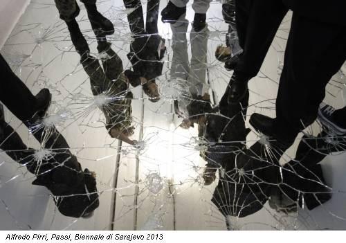 Alfredo Pirri, Passi, Biennale di Sarajevo 2013