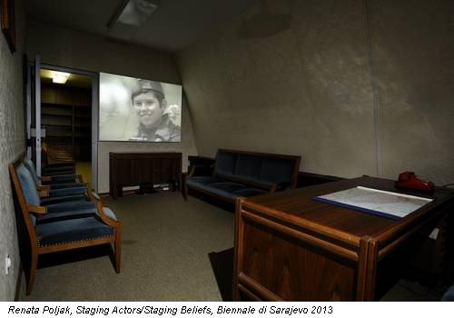 Renata Poljak, Staging Actors/Staging Beliefs, Biennale di Sarajevo 2013