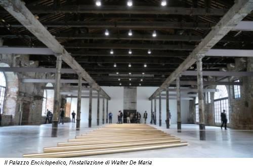 Il Palazzo Enciclopedico, l'installazione di Walter De Maria