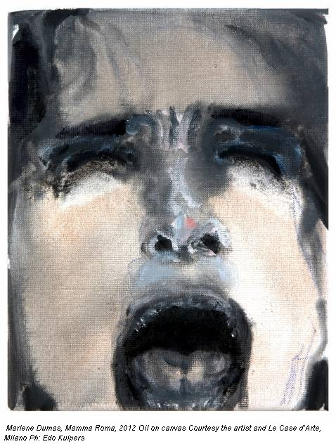 Marlene Dumas, Mamma Roma, 2012 Oil on canvas Courtesy the artist and Le Case d'Arte, Milano Ph: Edo Kuipers