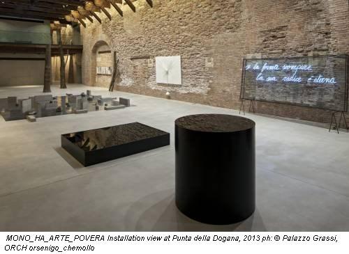 MONO_HA_ARTE_POVERA Installation view at Punta della Dogana, 2013 ph: © Palazzo Grassi, ORCH orsenigo_chemollo