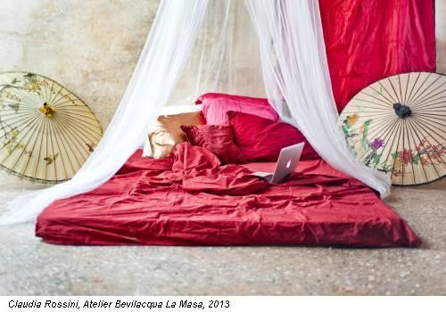 Claudia Rossini, Atelier Bevilacqua La Masa, 2013