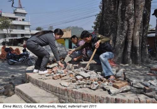Elena Mazzi, Chutara, Kathmandu, Nepal, materiali vari 2011