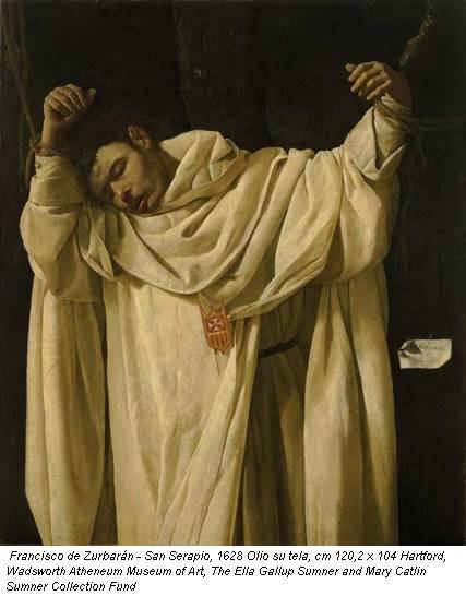 Francisco de Zurbarán - San Serapio, 1628 Olio su tela, cm 120,2 x 104 Hartford, Wadsworth Atheneum Museum of Art, The Ella Gallup Sumner and Mary Catlin Sumner Collection Fund