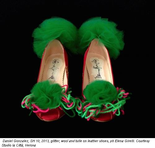Daniel Gonzalez, SH 10, 2013, glitter, wool and tulle on leather shoes, ph Elena Girelli. Courtesy Studio la Città, Verona