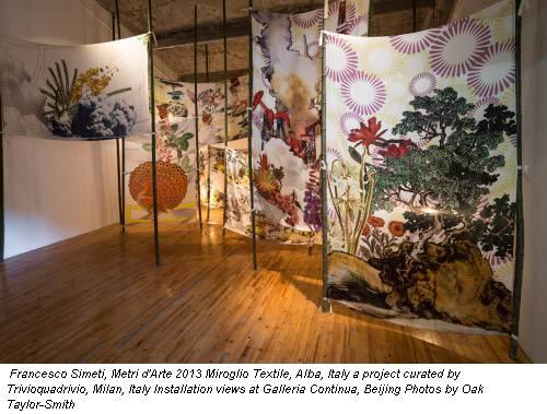 Francesco Simeti, Metri d'Arte 2013 Miroglio Textile, Alba, Italy a project curated by Trivioquadrivio, Milan, Italy Installation views at Galleria Continua, Beijing Photos by Oak Taylor-Smith