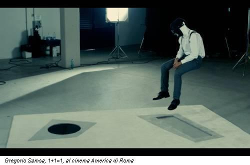 Gregorio Samsa, 1+1=1, al cinema America di Roma