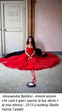 Alessandra Baldoni - Amore amore che cadi e giaci supino la tua stella + la mia dimora - 2013 (courtesy Studio Vanna Casati)
