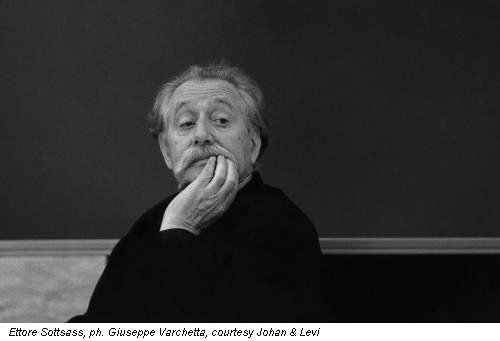 Ettore Sottsass, ph. Giuseppe Varchetta, courtesy Johan & Levi