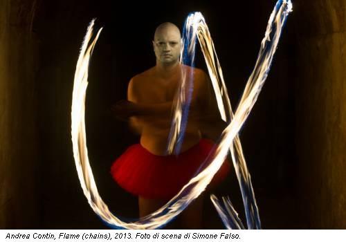 Andrea Contin, Flame (chains), 2013. Foto di scena di Simone Falso.