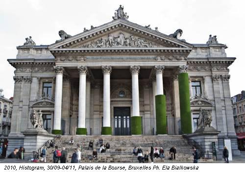 2010, Histogram, 30/09-04/11, Palais de la Bourse, Bruxelles Ph. Ela Bialkowska